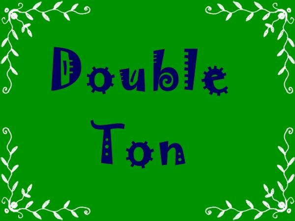 Double Ton