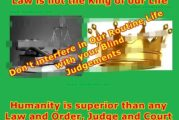 Law and Court are not the King of Life