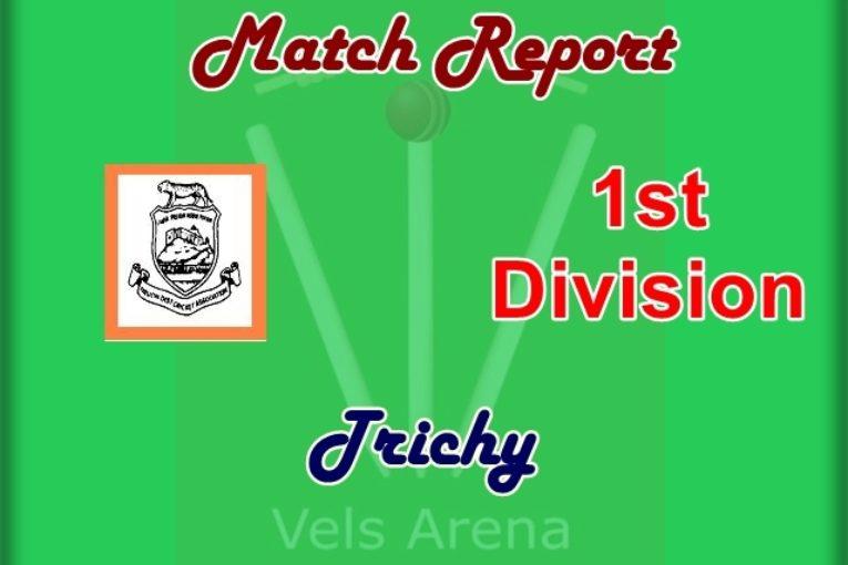 Tiruchi 1st Division Match Report