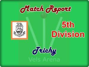 Tiruchi 5th Division Match Report